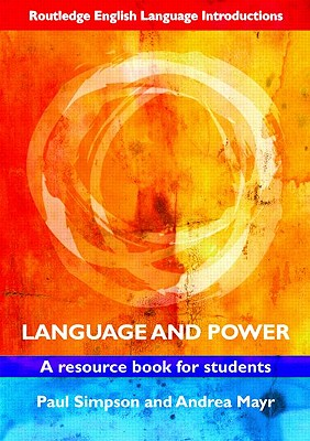 Language and Power By Simpson, Paul/ Mayr, Andrea